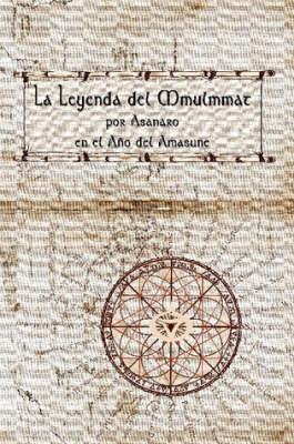 La Leyenda Del Mmulmmat by Asanaro