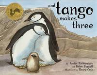 And Tango Makes Three: true story of the first chinstrap penguin to have 2 daddies by . Richardson