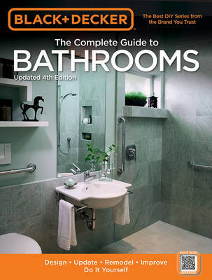 The Complete Guide to Bathrooms (Black & Decker) by Editors of Cool Springs Press