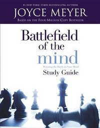 Battlefield of the Mind: Winning Th by Joyce Meyer