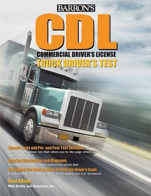 Barron's CDL Commercial Driver's License Truck Driver's Test by Mike Byrnes