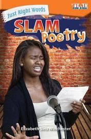 Just Right Words: Slam Poetry by Elizabeth Siris Winchester