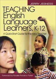 Teaching English Language Learners K?12 by Jerry Jesness
