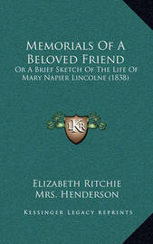 Memorials of a Beloved Friend: Or a Brief Sketch of the Life of Mary Napier Lincolne (1838) by Elizabeth Ritchie