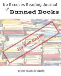 No Excuses Reading Journal for Banned Books by Tracy Tennant