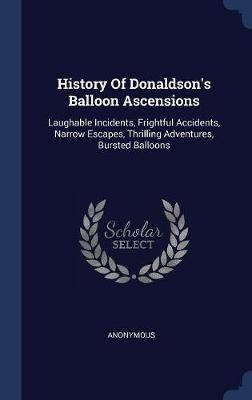 History of Donaldson's Balloon Ascensions by * Anonymous