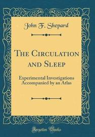 The Circulation and Sleep by John F Shepard image