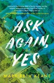 Ask Again, Yes by Mary Beth Keane image
