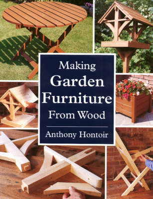 Making Garden Furniture from Wood by Anthony Hontoir image