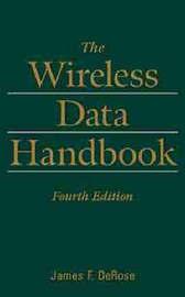 The Wireless Data Handbook by James F DeRose