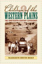 Children of the Western Plains by Marilyn Irvin Holt