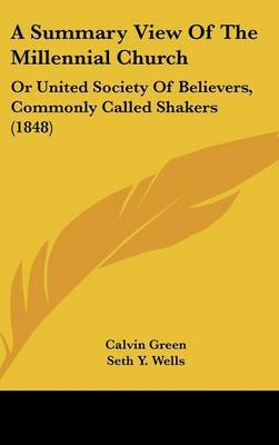 A Summary View of the Millennial Church: Or United Society of Believers, Commonly Called Shakers (1848) image