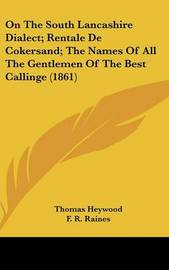 On the South Lancashire Dialect; Rentale de Cokersand; The Names of All the Gentlemen of the Best Callinge (1861) by F R Raines