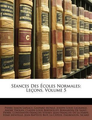 Sances Des Coles Normales: Leons, Volume 5 by Gaspard Monge