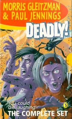 Deadly! Bind-up (6 Parts) by Morris Gleitzman