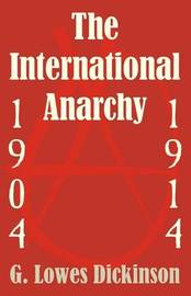 The International Anarchy, 1904-1914 by G.Lowes Dickinson image