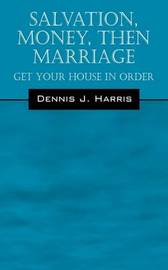 Salvation, Money, Then Marriage by Dennis J Harris image