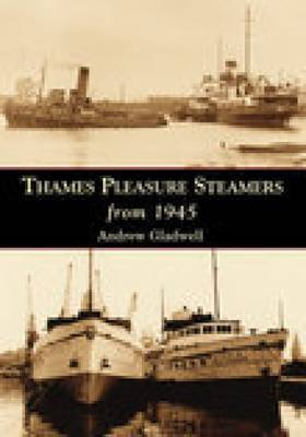 Thames Pleasure Steamers from 1945 by Andrew Gladwell