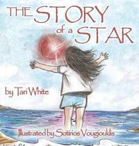 The Story of a Star by Tari White