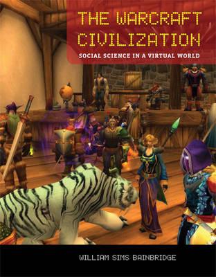 The Warcraft Civilization by William Sims Bainbridge