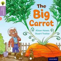 Oxford Reading Tree Traditional Tales: Level 1+: The Big Carrot by Alison Hawes