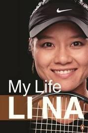 Li Na: My Life (English Edn) by Li Na