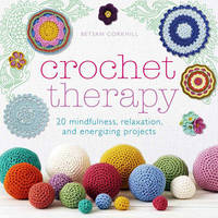 Crochet Therapy by Betsan Corkhill