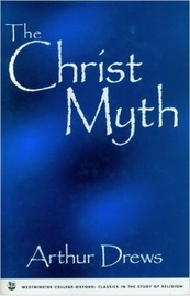 The Christ Myth by Arthur Drews