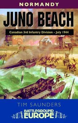 Juno - Battleground Europe by Tim Saunders