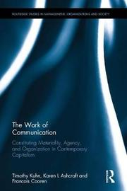 The Work of Communication by Timothy Kuhn