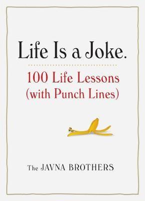 Life is a Joke by Gordon Javna