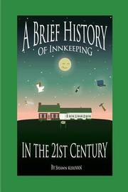 A Brief History of Innkeeping in the 21st Century by Shawn Kerivan