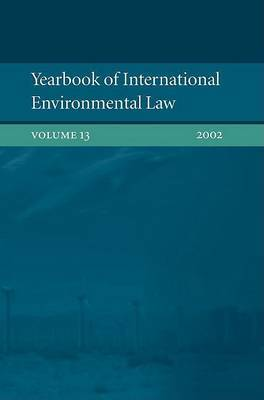 Yearbook of International Environmental Law: Vol. 13