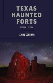 Texas Haunted Forts by Elaine Coleman