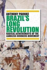Brazil's Long Revolution by Anthony Pahnke
