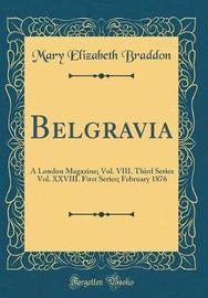 Belgravia by Mary , Elizabeth Braddon