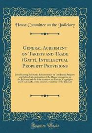 General Agreement on Tariffs and Trade (GATT), Intellectual Property Provisions by House Committee on the Judiciary image