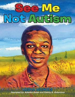 See Me Not Autism by Kesha Nichols