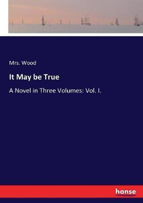 It May be True by Mrs Wood image