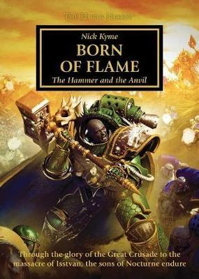 Born of Flame (The Horus Heresy) by Nick Kyme