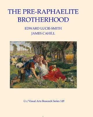 The Pre-Raphaelite Brotherhood by James Cahill