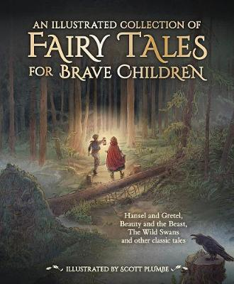 An Illustrated Collection of Fairy Tales for Brave Children by Hans Christian Andersen
