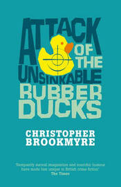 Attack of the Unsinkable Rubber Ducks by Christopher Brookmyre image