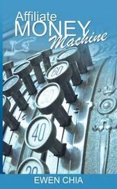 Affiliate Money Machine by Ewen Chia image