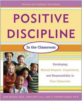 Positive Discipline in the Classroom: Developing Mutual Respect, Cooperation, and Responsibility in Your Classroom by Jane Nelsen image