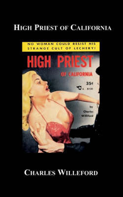 High Priest of California by Charles Ray Willeford