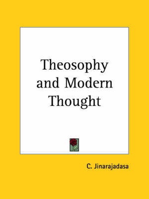 Theosophy and Modern Thought (1915) by C. Jinarajadasa