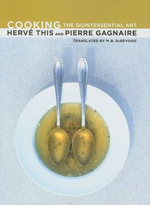 Cooking: The Quintessential Art by Herve This