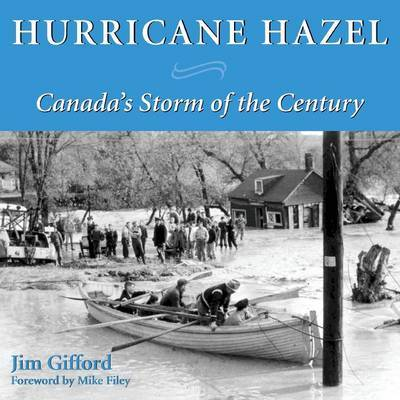 Hurricane Hazel by Jim Gifford