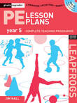 PE Lesson Plans Year 5 by Jim Hall